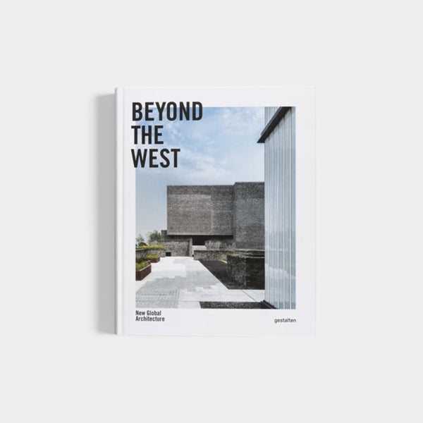 Beyond the West | New Global Architecture