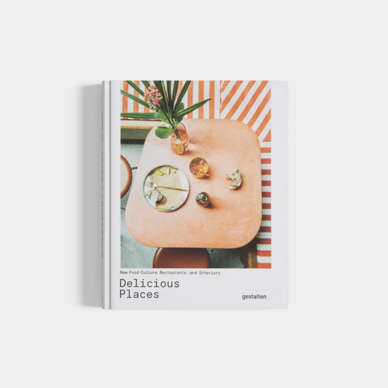Delicious Places | New Food Culture & Interiors