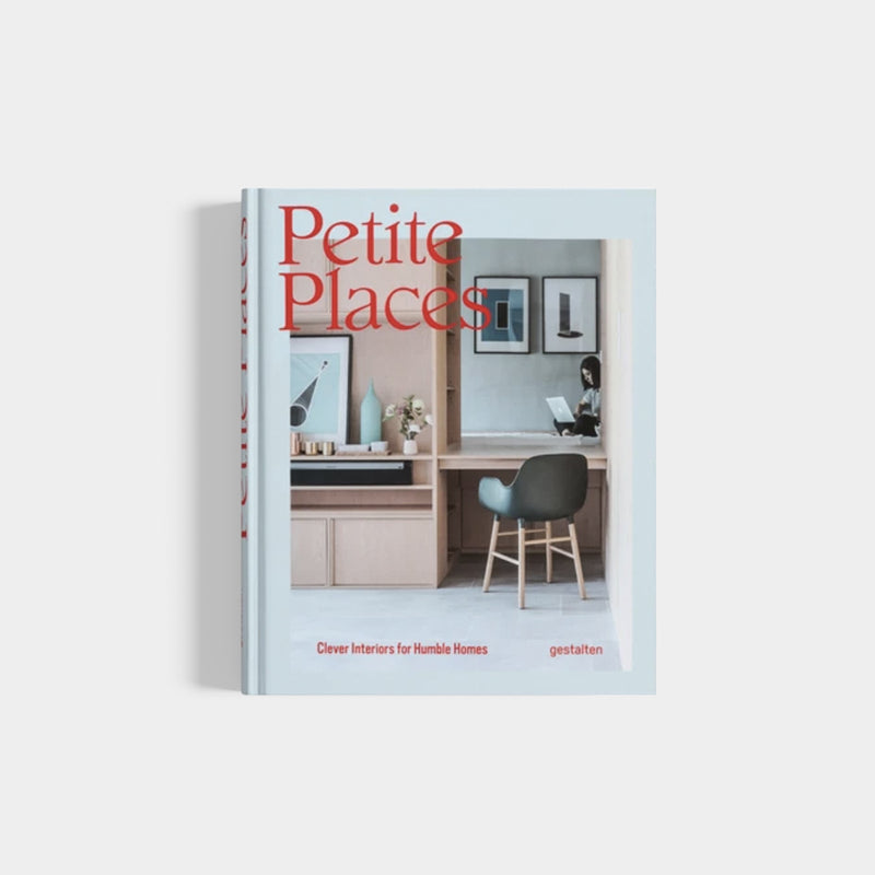 Petite Places | Clever Interiors For Humble Homes