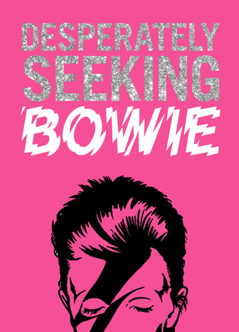 DESPERATELY SEEKING BOWIE
