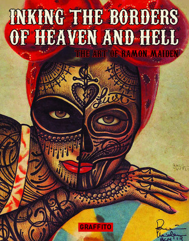 INKING THE BORDERS OF HEAVEN AND HELL - The Extraordinary Art of Ramon Maiden