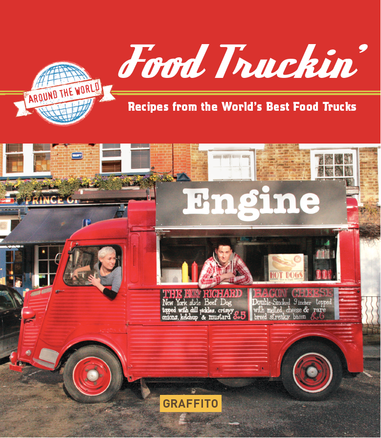 Food truckin recipes from the worlds best food trucks graffito food truckin recipes from the worlds best food trucks forumfinder Choice Image