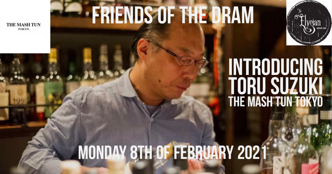 Friends of the Dram: Virtual Tasting with Toru Suzuki of The Mash Tun Tokyo