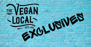 The Vegan Local Exclusives