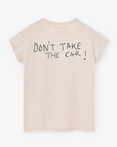 Nadadelazos - Tshirt DON'T TAKE THE CAR