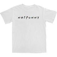 Not Funny Tee