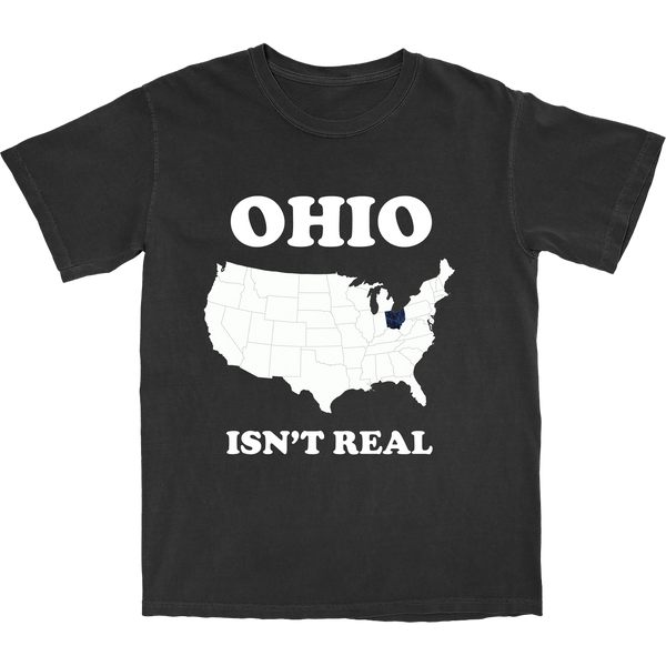 Ohio Isn't Real T Shirt