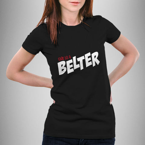 She is a Belter - T-Shirt