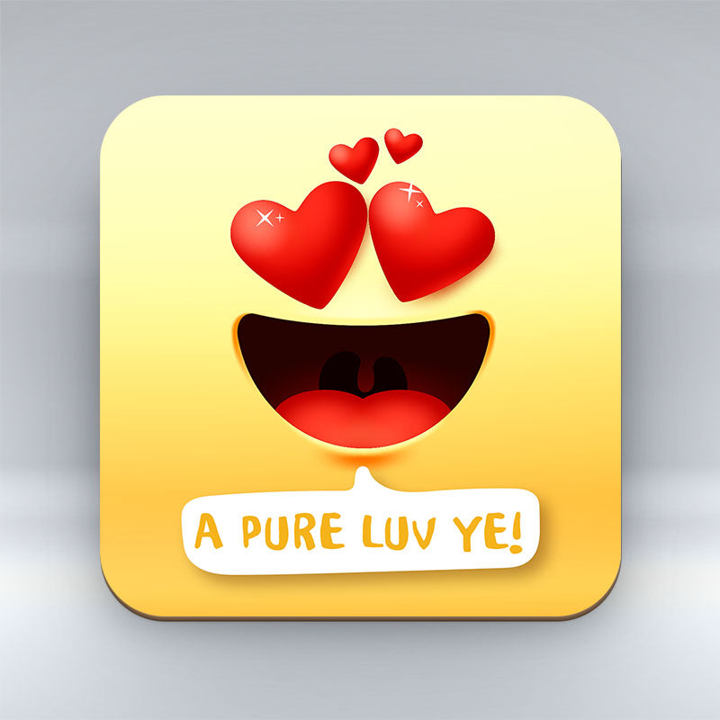 A Pure Luv Ye Emoji Text - Coaster