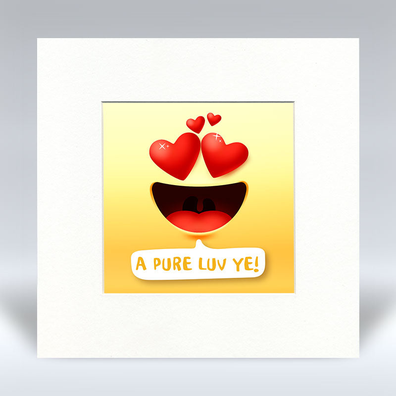 A Pure Luv Ye Emoji Text - Mounted Print
