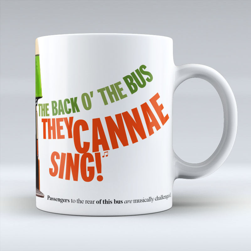 The Back O' The Bus They Cannae Sing! - Mug