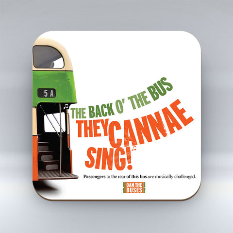 The Back O' The Bus They Cannae Sing! - Coaster