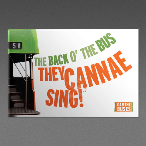 The Back O' The Bus They Cannae Sing! - Magnet