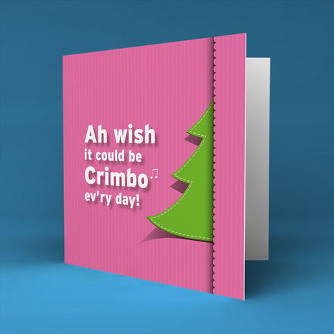 Crimbo ev'ry day - Christmas Card