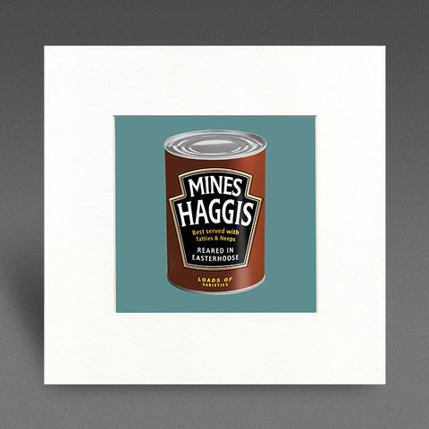 Mines Haggis - reared in easterhoose - Mounted Print