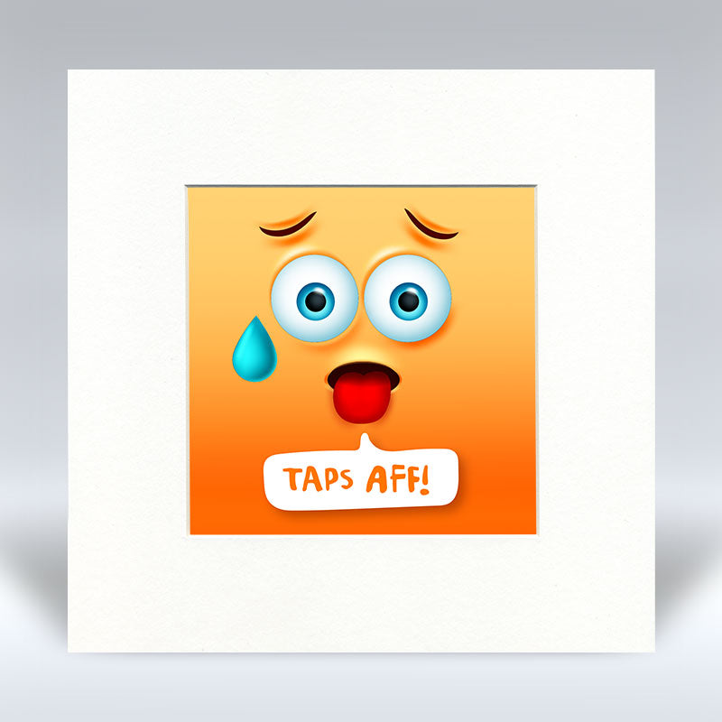 Taps Aff Emoji Text - Mounted Print