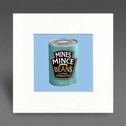 Mines Mince with beans - Mounted Print