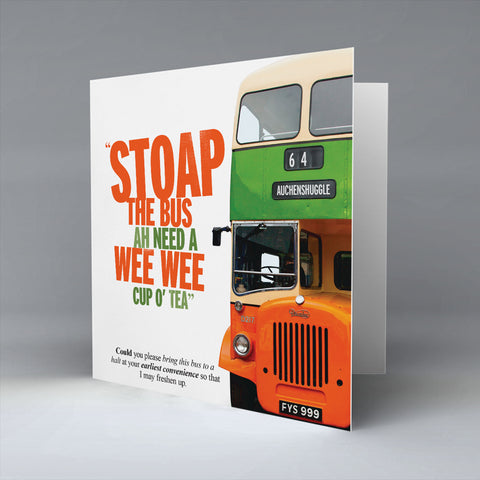 Stoap the Bus Ah Need a Wee Wee Cup O' Tea - Notelet
