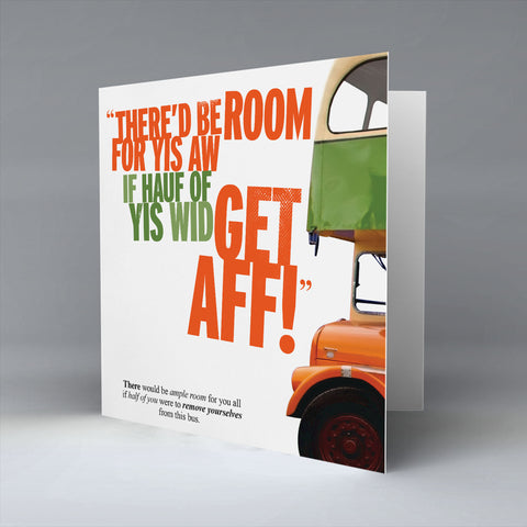 There'd be Room For Yis Aw! - Greetings Card