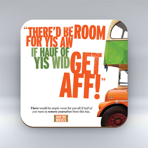 There'd Be Room For Yis Aw! - Coaster