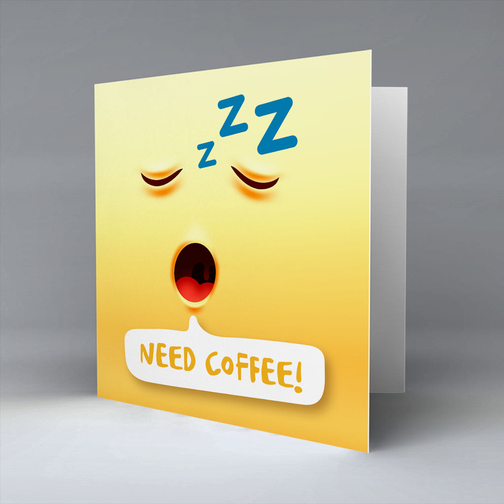 Need Coffee Emoji Text - Greetings Card