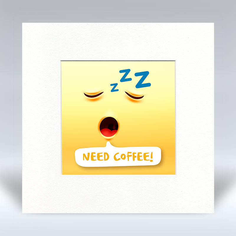 Need Coffee Emoji Text - Mounted Print