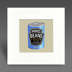 Mines Beans - with wee willie winkies - Mounted Print