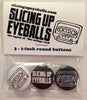Slicing Up Eyeballs Button Set