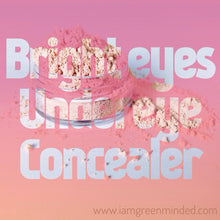 Load image into Gallery viewer, Bright Eyes | Under Eye Brightener - Dark Circle Concealer