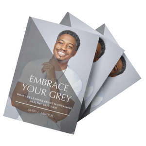 Embrace Your Grey: What I've Learned About Maintaining Healthy Grey Hair | E-BOOK