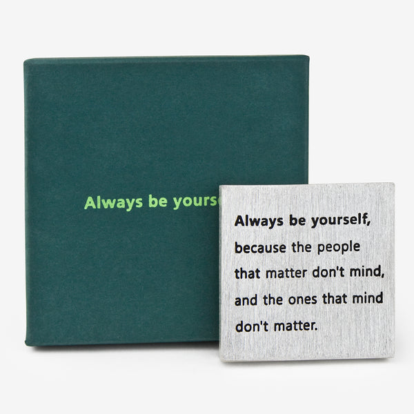 Danforth Pewter: Paperweight: Always Be Yourself