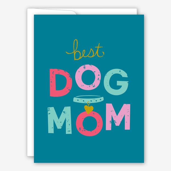 Great Arrow Mother's Day Card: Dog Mom with Metallic Detail
