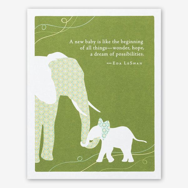 "Positively Green Cards: ""A new baby is like the beginning of all things—wonder, hope, a dream of possibilities."" —Eda LeShan"