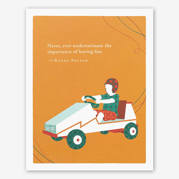 "Positively Green Birthday Card: ""Never, ever underestimate the importance of having fun."" —Randy Pausch"