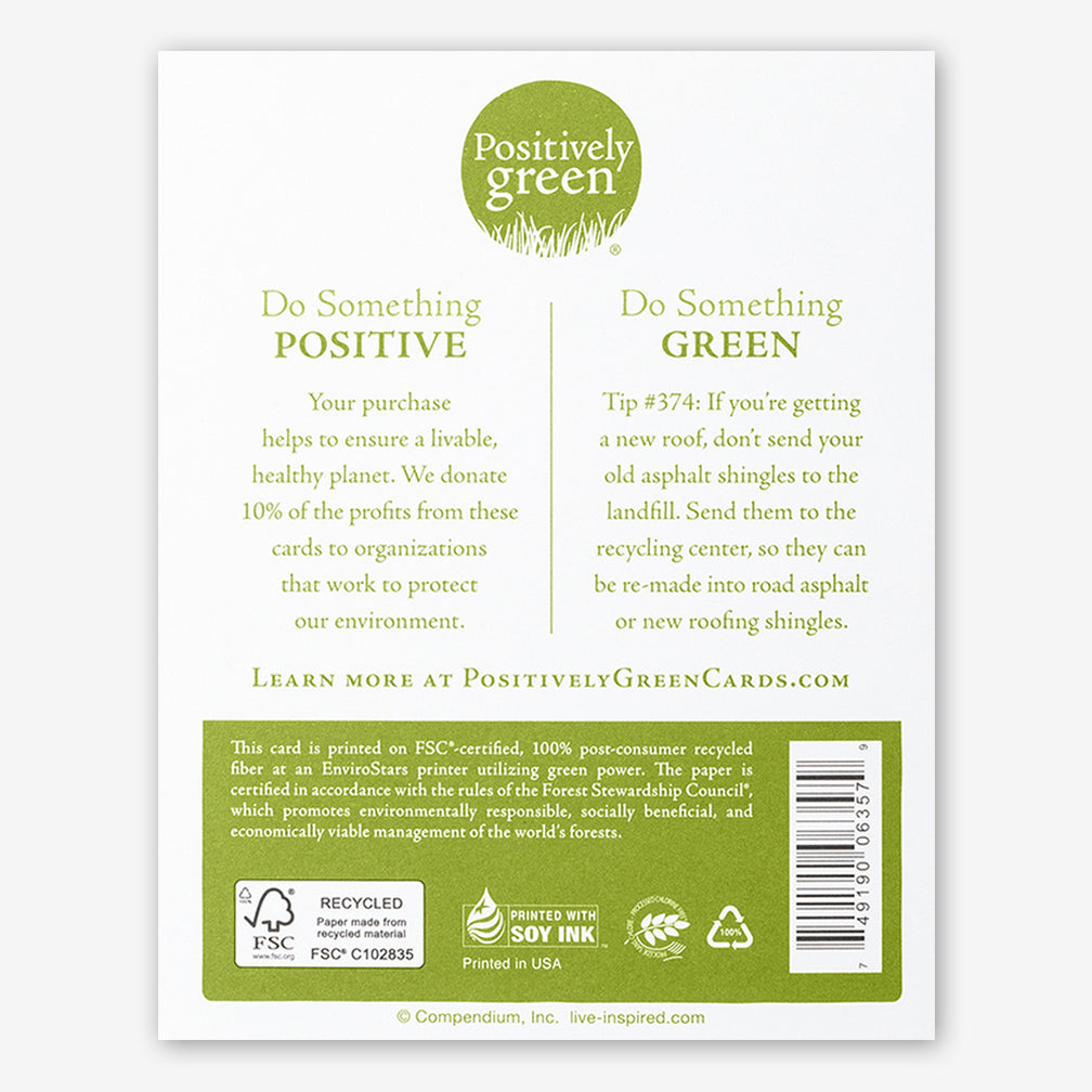 "Positively Green Cards: ""Good times become good memories..."" —Unknown"