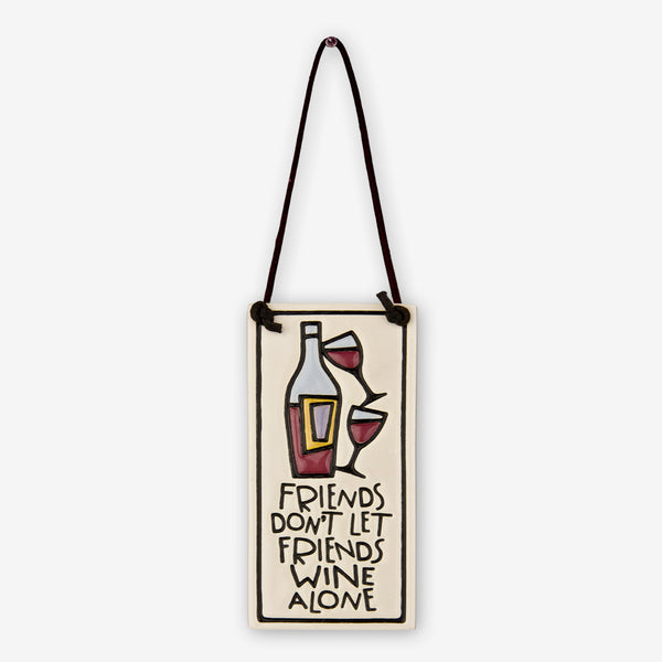 Spooner Creek: Wine Tag Tiles: Friends Don't Let Friends Wine Alone