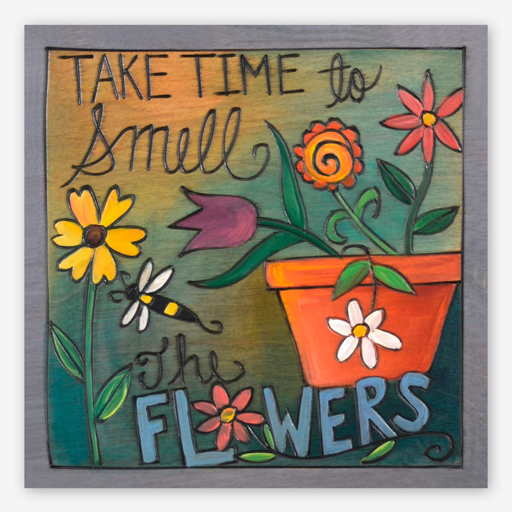 Sticks: Small Plaque: Take Time to Smell the Flowers