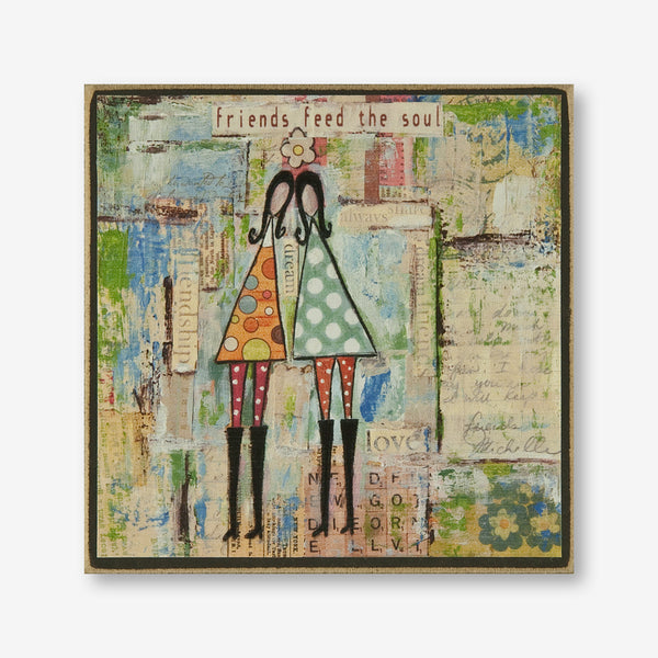 Vintage Girl Designs: Wood Plaque: Friends Feed the Soul