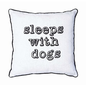 "18"" Square Cotton & Polyester Pillow ""Sleeps With Dogs"""