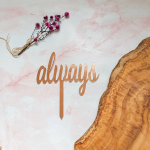"""always"" Cake Topper"