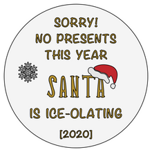 Load image into Gallery viewer, Santa is ICE-OLATING - 2020 Bad Santa Acrylic Christmas Bauble