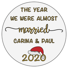 Load image into Gallery viewer, The Year We Were Almost Married 2020 - Personalised Acrylic Christmas Bauble