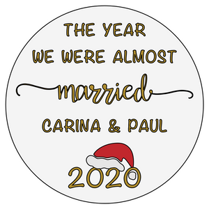 The Year We Were Almost Married 2020 - Personalised Acrylic Christmas Bauble