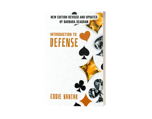 Introduction to Defense An Eddie Kantar Bridge Classic
