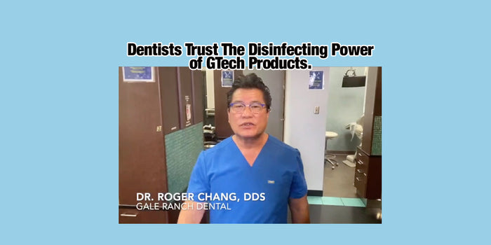 Dr. Roger Chang, DDS trusts GTech products to keep his practice safe from viruses and bacteria.