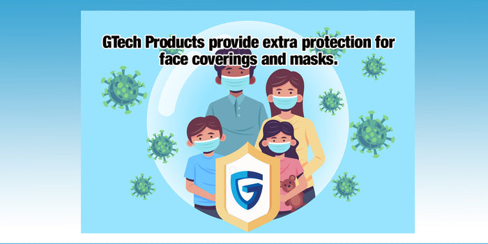 GTech Products provide extra protection for face coverings and masks.