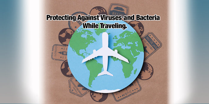 Protect against viruses and bacteria while traveling