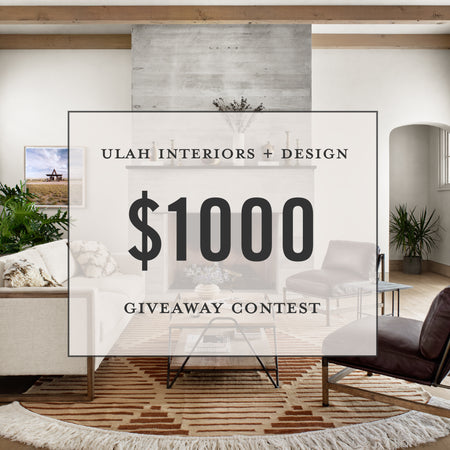 ULAH Interior + Design's $1,000 Giveaway Contest Starts Now!