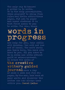 Words in Progress : The Creative Writer's Guided Journa