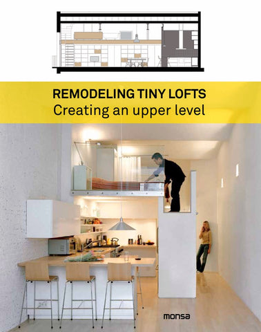 Remodeling Tiny Lofts : Creating An Upper Level